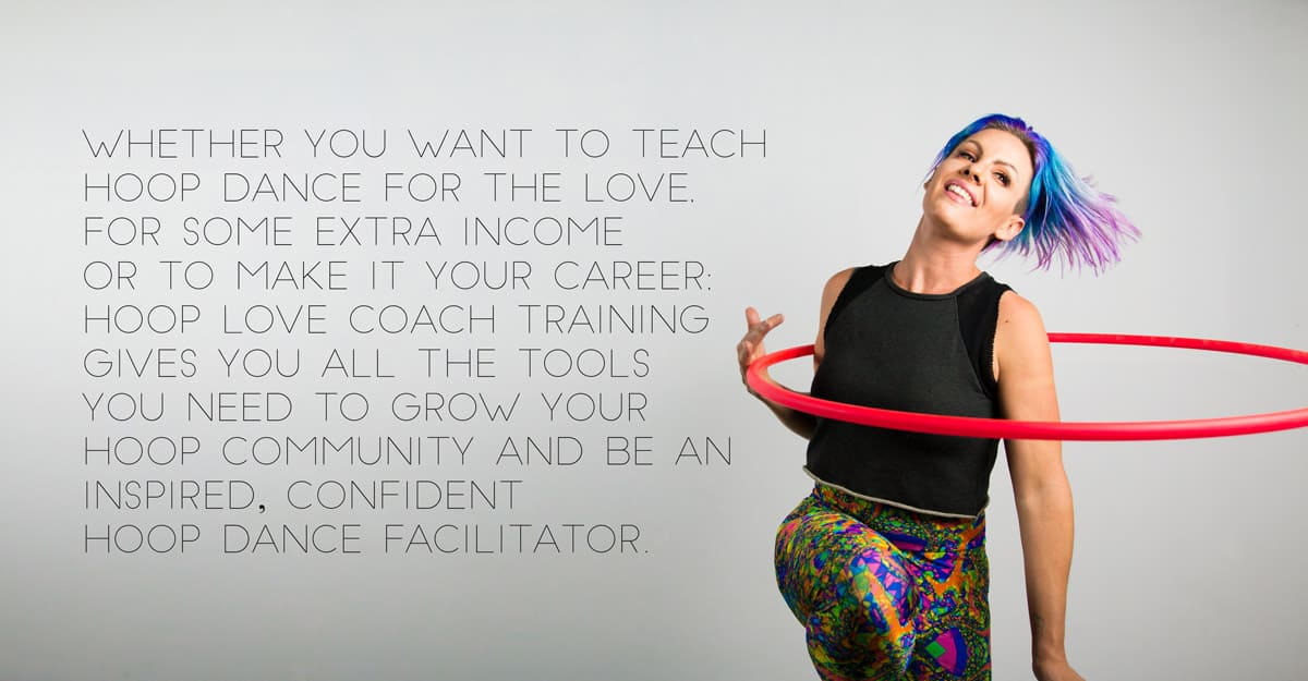 Grow your hoop community, be an inspired, confident hoop dance facilitator.