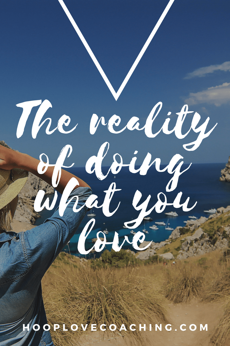 reality of doing what you love
