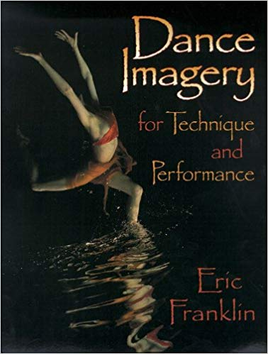 Dance Imagery : Technique & Performance by Eric Franklin